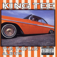 King Tee - Tha Triflin' Album (Explicit)