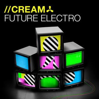 Various Artists - Cream Future Electro