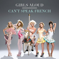 Girls Aloud - Can't Speak French (Tony Lamezma)