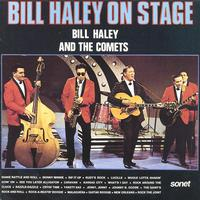 Bill Haley & His Comets - Bill Haley On Stage