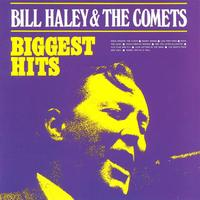 Bill Haley & His Comets - Biggest Hits
