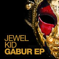 Jewel Kid - Gabur EP