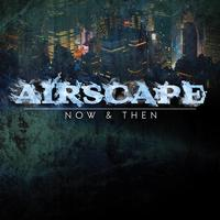Airscape - Now & Then