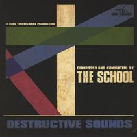 The School - Destructive Sounds