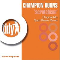 Champion Burns - Scratchism