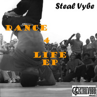 Steal Vybe - Dance For Life EP