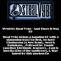 Steal Vybe - And There It Was EP