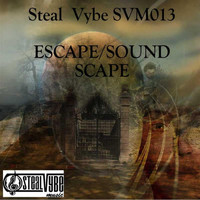 Steal Vybe - Escape/SoundScape
