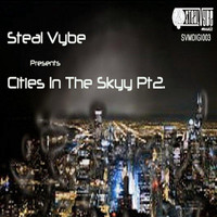 Steal Vybe - Cities In The Skyy (UNRELEASED!)