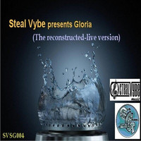 Steal Vybe - Gloria (The Reconstructed - Live Version)