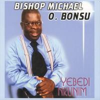 Bishop Michael Osei Bonsu - Yebedi Mkunim