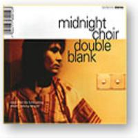 Midnight Choir - Double Blank