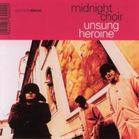 Midnight Choir - Unsung Heroine