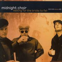Midnight Choir - Waiting For The Bricks To Fall