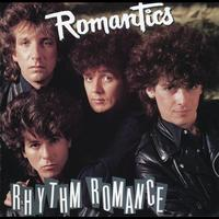 The Romantics - Rhythm Romance