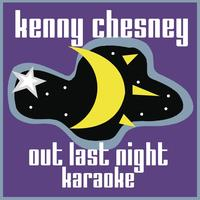Kenny Chesney - Out Last Night (Karaoke)