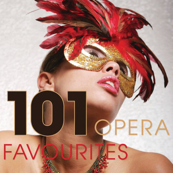 Various Artists - 101 Essential Opera Favourites (International Version)