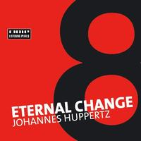 Johannes Huppertz - Eternal Change