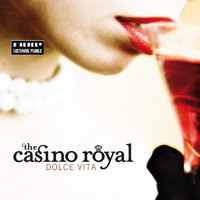 The Casino Royal - Dolce Vita