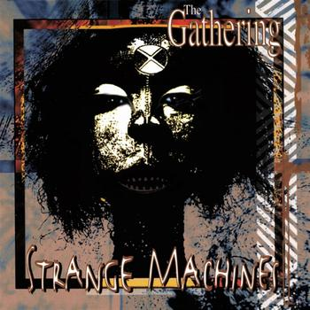 The Gathering - Strange Machines (Explicit)