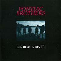 The Pontiac Brothers - Big Black River