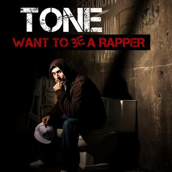 Tone - Want To Be A Rapper