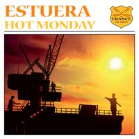 Estuera - Hot Monday