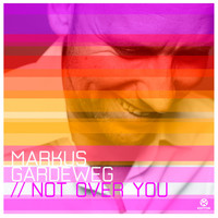 Markus Gardeweg - Not over You