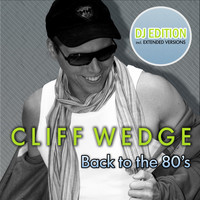 Cliff Wedge - Back to the 80's (DJ Edition)