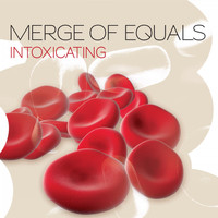 Merge Of Equals - Intoxicating