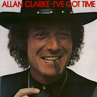Allan Clarke - I've Got Time