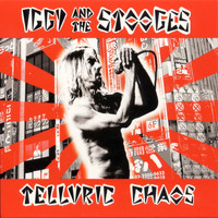 Iggy And The Stooges - Telluric Chaos