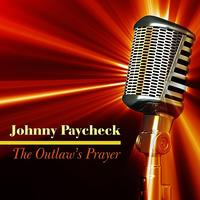 Johnny Paycheck - The Outlaw's Prayer