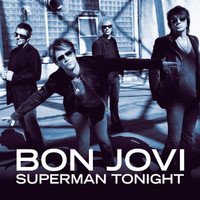 Bon Jovi - Superman Tonight