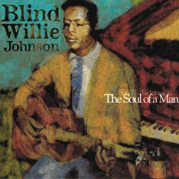 Blind Willie Johnson - The Soul of a Man
