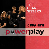 The Clark Sisters - Power Play (6 Big Hits)