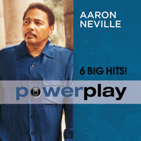 Aaron Neville - Power Play (6 Big Hits)