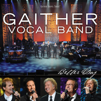 Gaither Vocal Band - Better Day