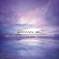 Bryan El - Out of This World