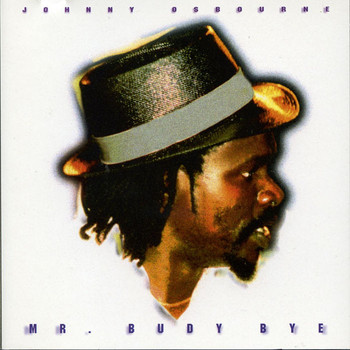 Johnny Osbourne - Mr. Budy Bye