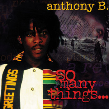 Anthony B. - So Many Things
