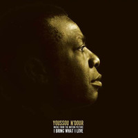 Youssou N'Dour - Music From The Motion Picture I Bring What I Love (Japan only)