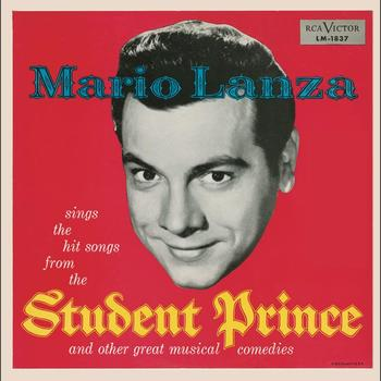 Mario Lanza - Mario Lanza Sings The Hit Songs From The Student Prince And Other Great Musical Comedies