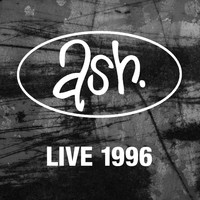 Ash - Live 1996 (Remastered Version)