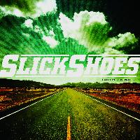 Slick Shoes - Far From Nowhere
