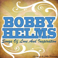 Bobby Helms - Songs Of Love & Inspiration