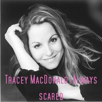 Tracey MacDonald - Always Scared