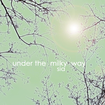 Sia - Under The Milky Way (Single)