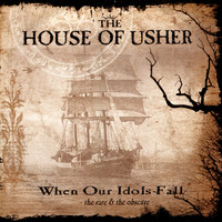 The House Of Usher - When Our Idols Fall