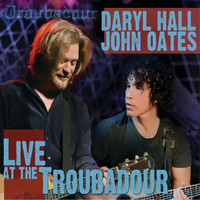 Daryl Hall / John Oates - Live At The Troubadour